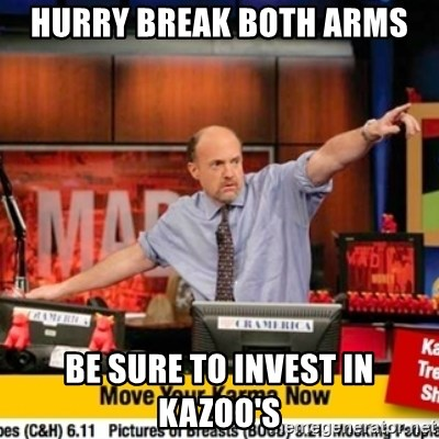 Karma Cramer - hurry break both arms be sure to invest in kazoo's