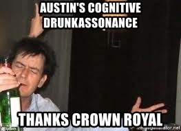 Drunk Charlie Sheen - Austin's Cognitive Drunkassonance Thanks Crown royal