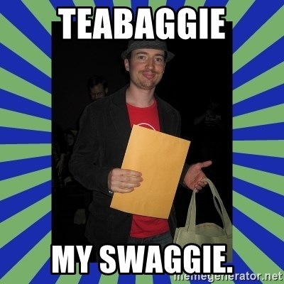 Swag fag chad costen - TEABAGGIE MY SWAGGIE.