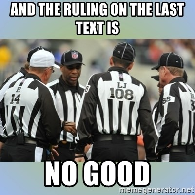 NFL Ref Meeting - and the rulIng on the last text is no good