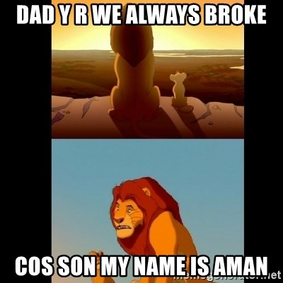 Lion King Shadowy Place - dad y r we always broke cos son my name is aman