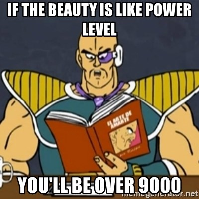 El Arte de Amarte por Nappa - if the beauty is like power level you'll be over 9000