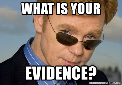 Horatio Caine - What is your Evidence?