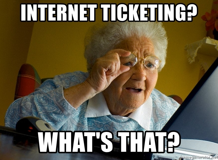 Internet Grandma Surprise - internet ticketing? what's that?