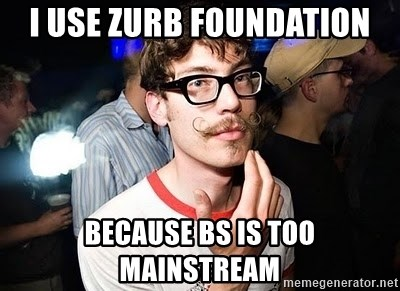Super Smart Hipster - I use zUrb foundation Because bs is too mainstream