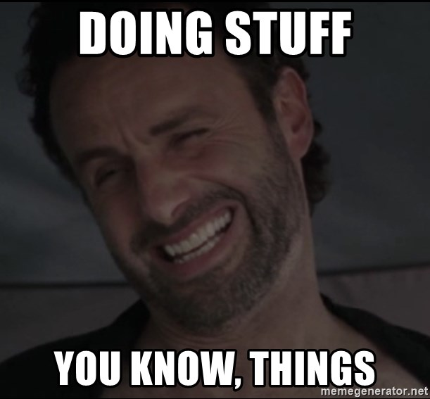 RICK THE WALKING DEAD - Doing stuff You know, things