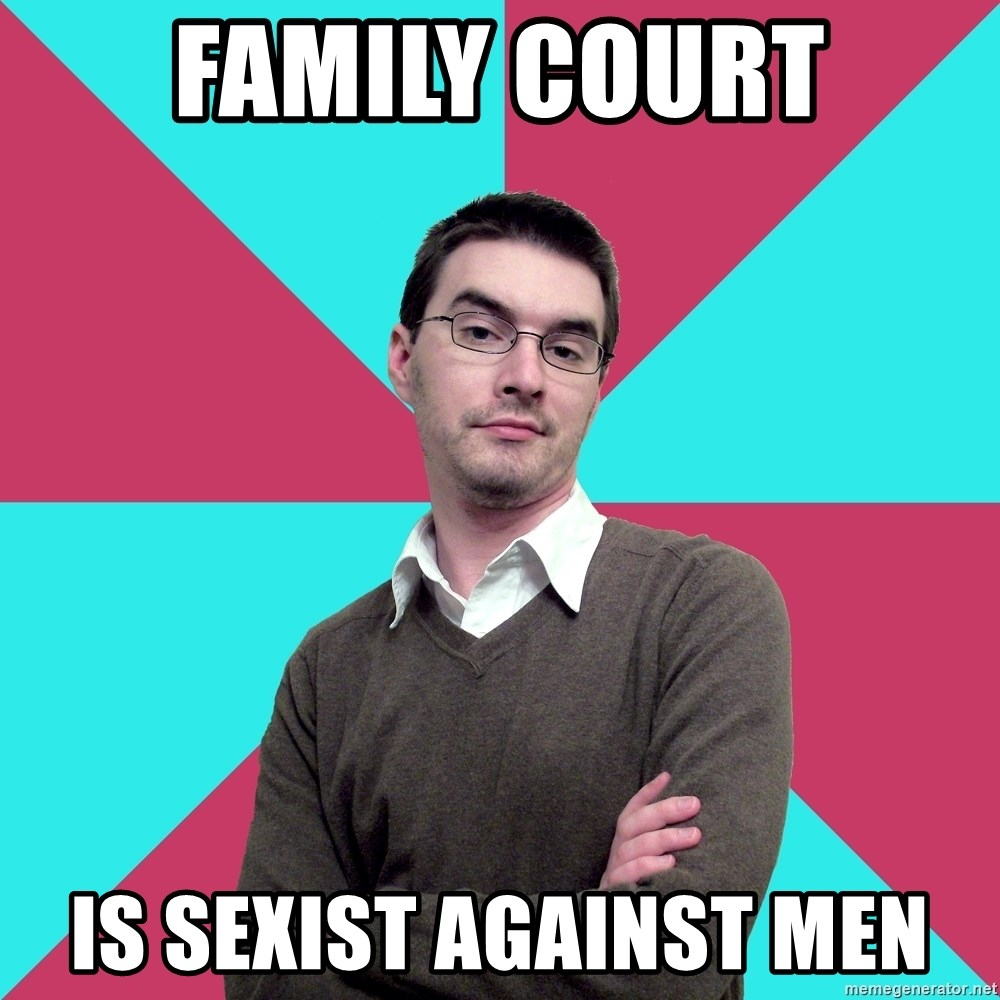 Privilege Denying Dude - family court is sexist against men