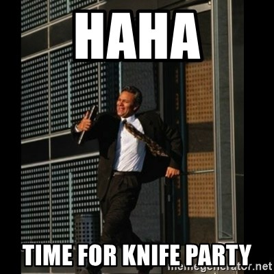 HAHA TIME FOR GUY - HaHA Time for knife party