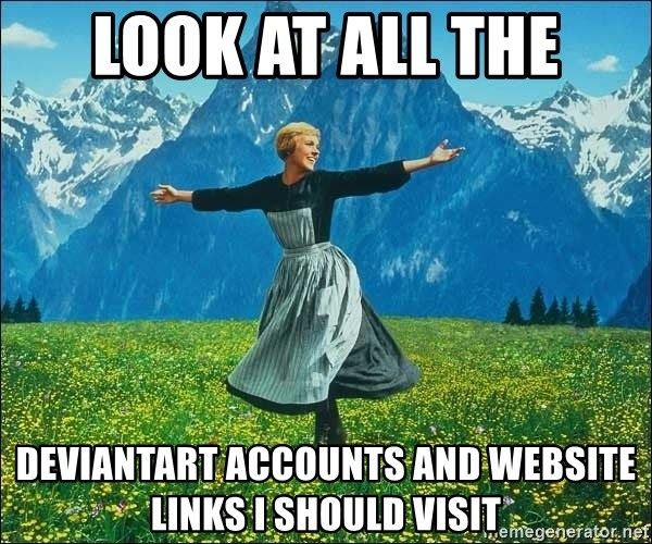 Look at all the things - Look at all the deviantart accounts and website links i should visit