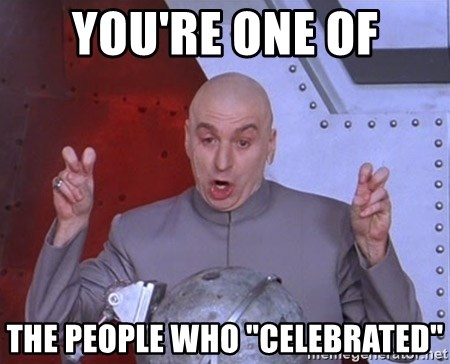 """Dr. Evil Air Quotes - you're one of the people who """"celebrated"""""""