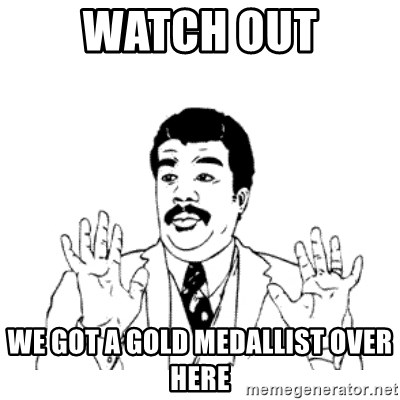 aysi - watch out we got a gold medallist over here