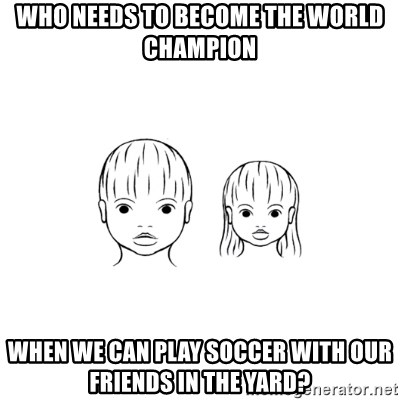 The Purest People in the World - who needs to become the world champion when we can play soccer with our friends in the yard?