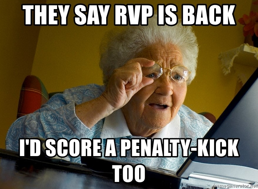 Internet Grandma Surprise - they say rvp is back i'd score a penalty-kick too