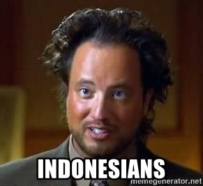 Ancient Aliens -  Indonesians