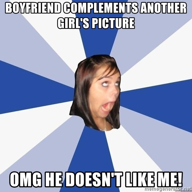 Annoying Facebook Girl - Boyfriend complements another girl's picture OMG HE DOESN't like me!