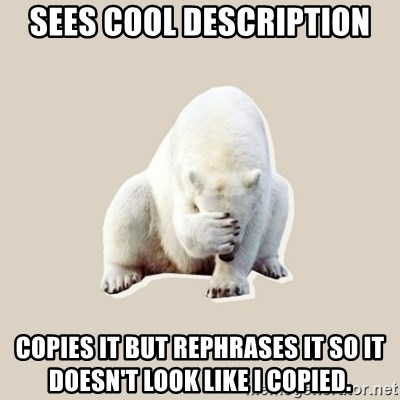 Bad RPer Polar Bear - sees cool description COPIES IT BUT REPHRASES IT SO IT DOESN'T LOOK LIKE I COPIED.