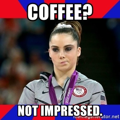 Mckayla Maroney Does Not Approve - coffee? not impressed.