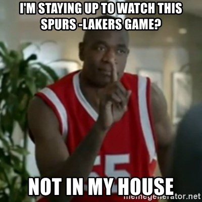 Dikembe Mutombo No No NO - I'm staying up to watch this Spurs -Lakers game? Not in my house