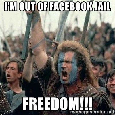 Braveheart Freedom 2 - i'm out of facebook jail freedom!!!