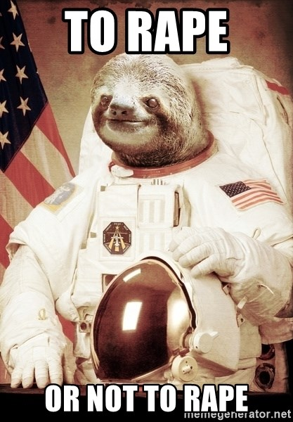 space sloth - to rape  or not to rape