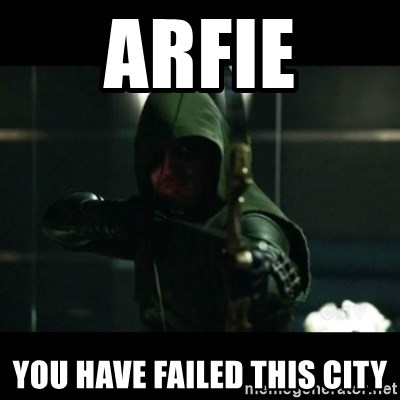 YOU HAVE FAILED THIS CITY - ARFIE YOU HAVE FAILED THIS CITY