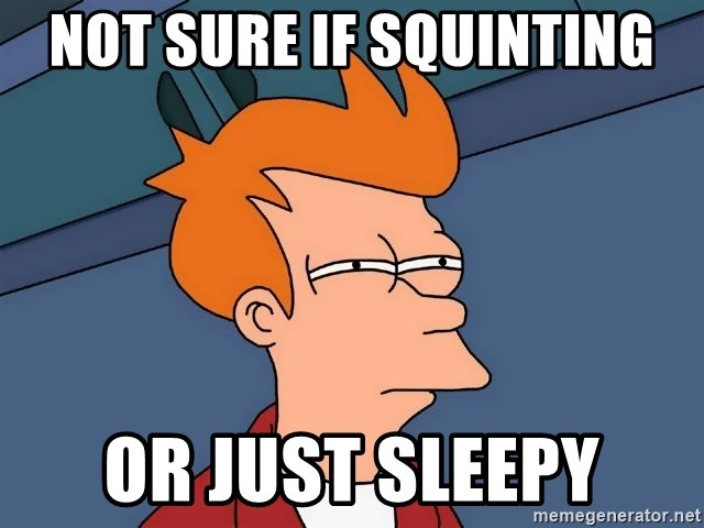 Futurama Fry - not sure if squinting or just sleepy