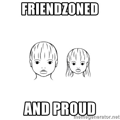 The Purest People in the World - friendzoned and proud