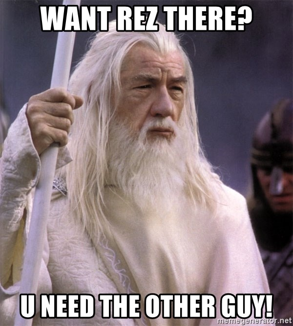 White Gandalf - want rez there? U need the other guy!