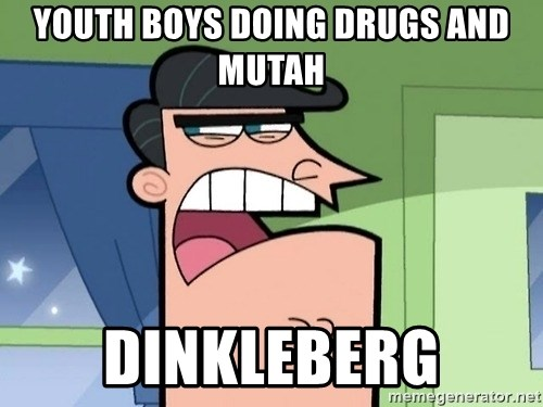 i blame dinkleberg - Youth Boys Doing Drugs and Mutah Dinkleberg