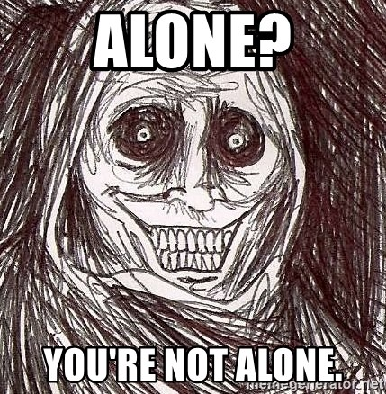 Shadowlurker - Alone? You're not alone.
