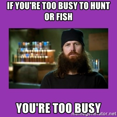 Jase Robertson - IF YOU'RE TOO BUSY TO HUNT OR FISH You're too busy