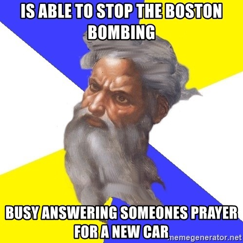 God - Is able to stop the boston bombing busy answering someones prayer for a new car