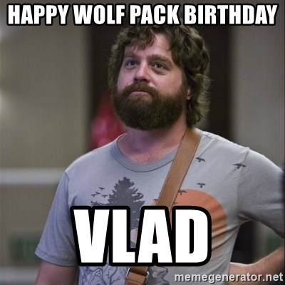 Alan Hangover - HAPPY wolf pack BIRTHDAY  Vlad