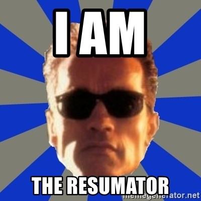 Terminator 2 - I AM  The RESUMATOR