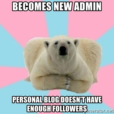 Perfection Polar Bear - Becomes new admin personal blog doesn't have enough followers