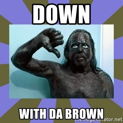 WANNABE BLACK MAN - Down With da brown