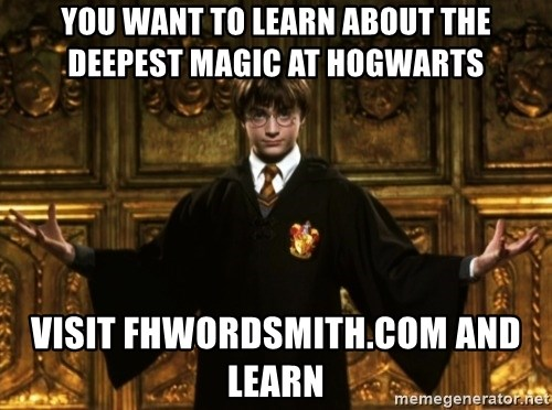 Harry Potter Come At Me Bro - you want to learn about the deepest magic at hogwarts visit fhwordsmith.com and learn