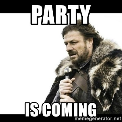 Winter is Coming - Party is coming