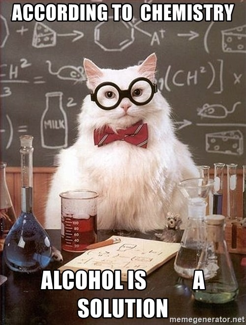 Science Cat - according to  chemistry alcohol is           a solution