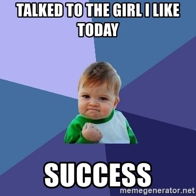 Success Kid - Talked to the girl i like today success