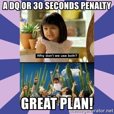 Why don't we use both girl - A dq OR 30 SECONDS PENALTY GREAT PLAN!