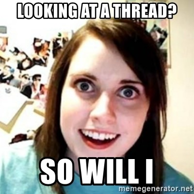 OAG - LOOKING AT A THREAD? SO WILL I