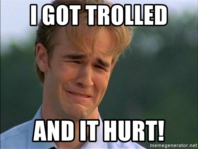 Crying Man - I got trolled  And it hurt!