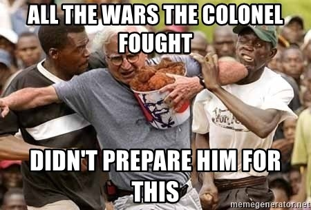 Black Guys Are Real Mad - all the wars the colonel fought didn't prepare him for this