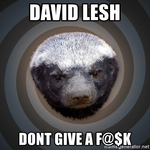 Fearless Honeybadger - David Lesh dont Give a F@$K