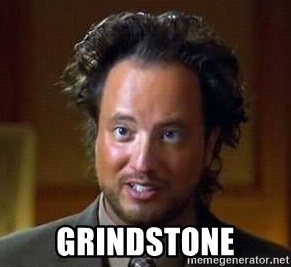 Ancient Aliens -  grindstone