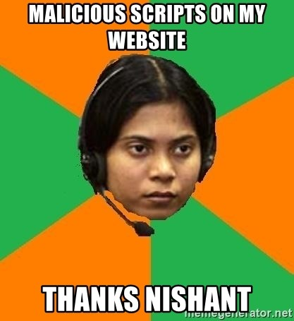 Stereotypical Indian Telemarketer - malicious scripts on my website thanks nishant