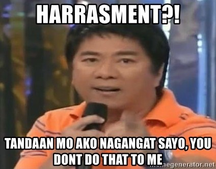 willie revillame you dont do that to me - HARRASMENT?! TANDAAN MO AKO NAGANGAT SAYO, YOU DONT DO THAT TO ME