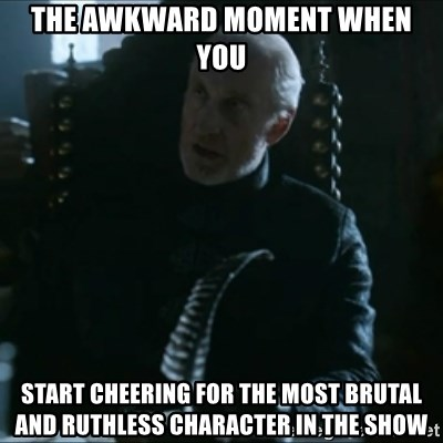 Tywin Lannister - The awkward moment when you start cheering for the most brutal and ruthless character in the show
