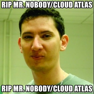 Scumbag Edu Testosterona - RIP mr. nobody/CLOUD ATLAS RIP mr. nobody/CLOUD ATLAS